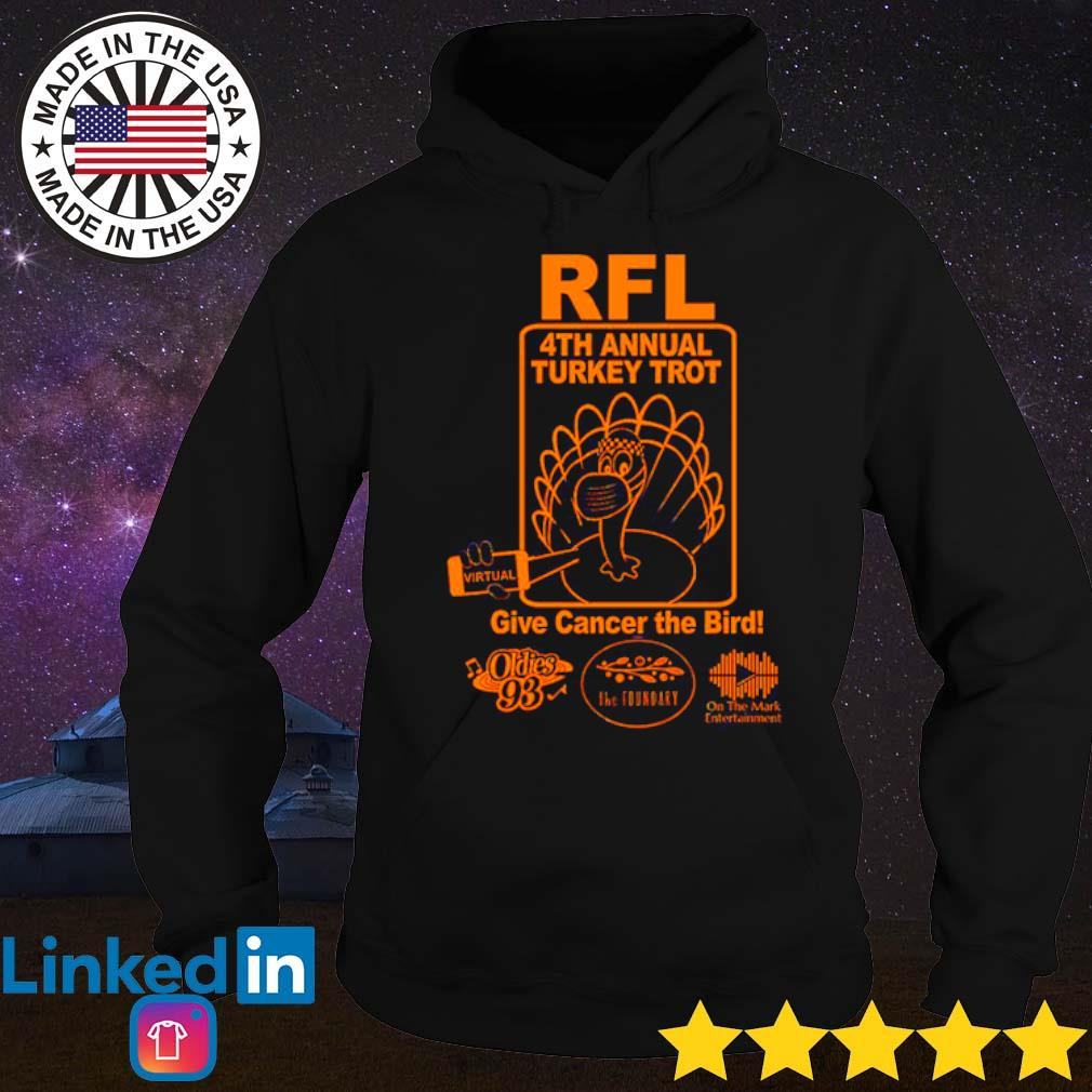 RFL 4th annual turkey trot give cancer the bird Oldies 93 s Hoodie