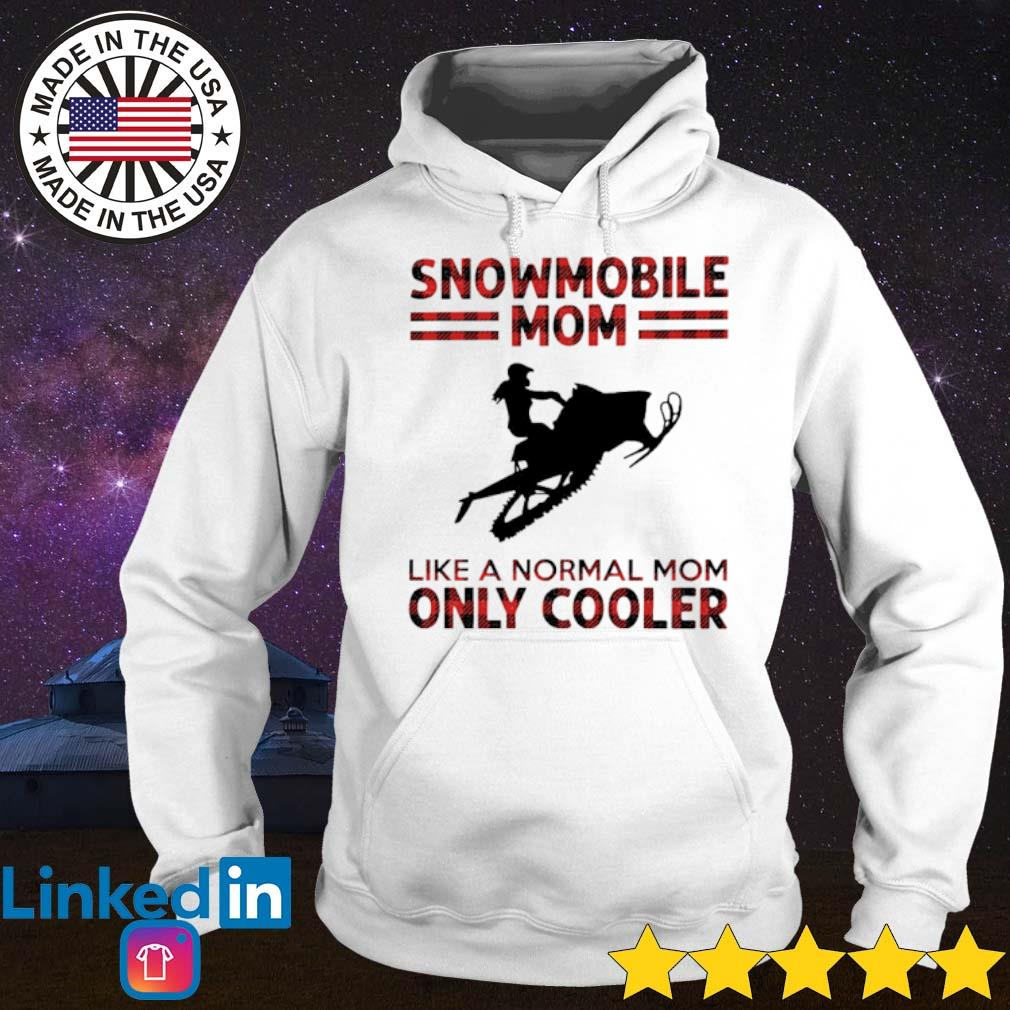 Snowmobile mom like a normal mom only cooler s Hoodie