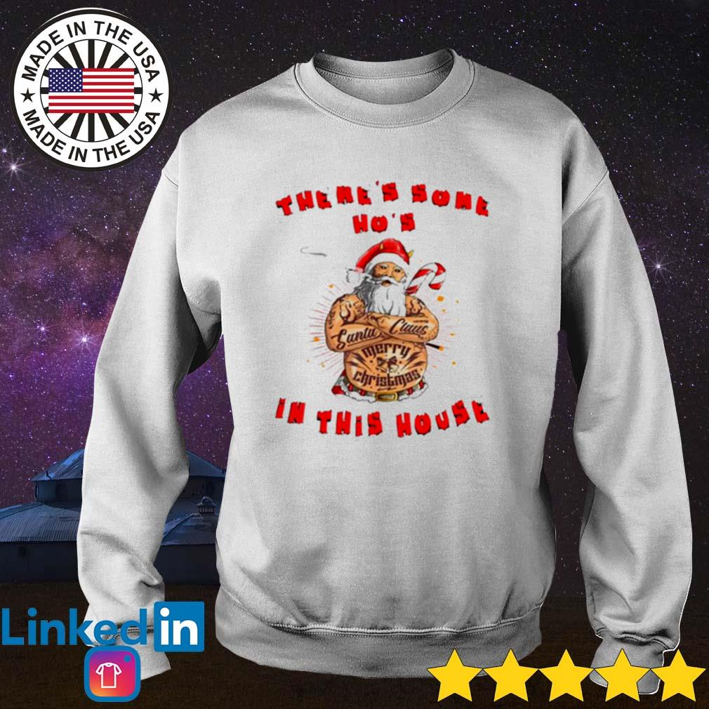 There's some Ho's in this house Christmas Santa Claus sweater