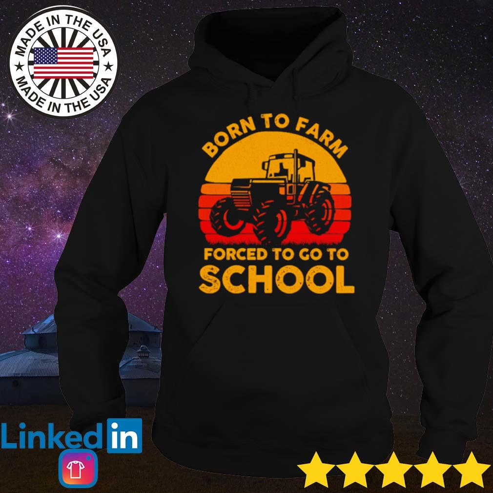Tractor born to farm forced to go to school vintage s Hoodie