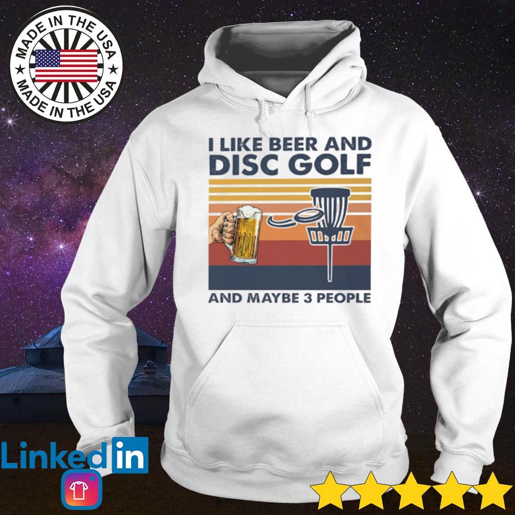 Vintage I like beer and disc golf and maybe 3 people s Hoodie White