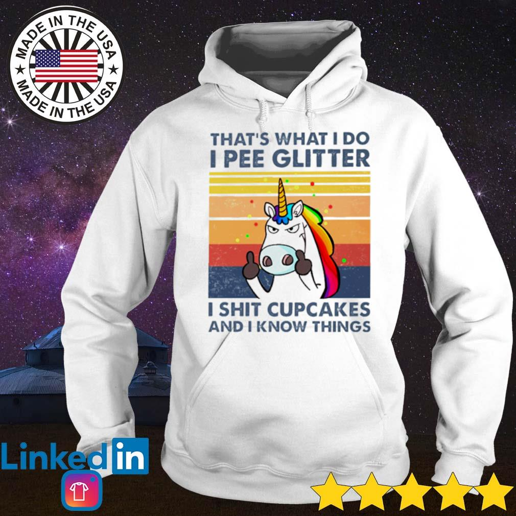Vintage Unicorn that's what I do I pee glitter I shit cupcakes and I know things s Hoodie