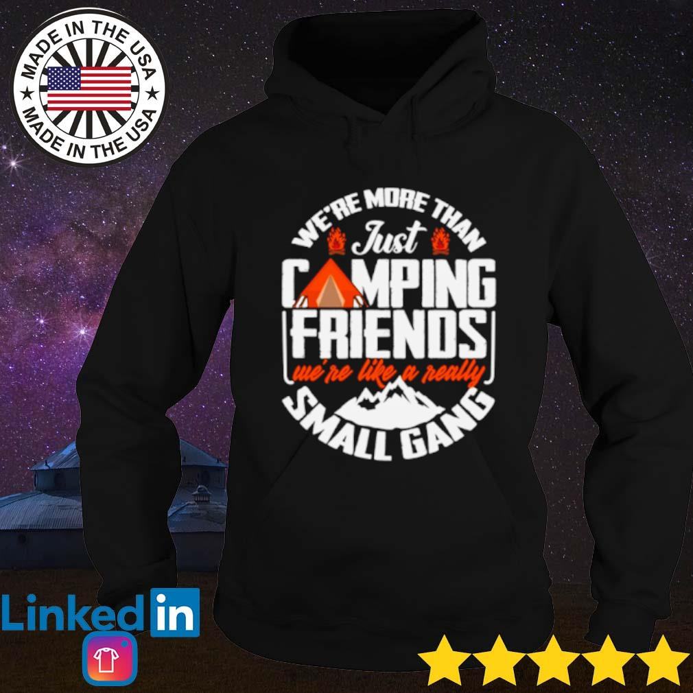 We're more than just camping friends we're like a really small gang s Hoodie Black