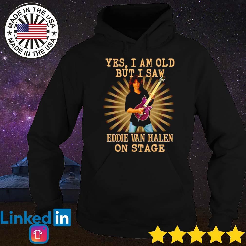 Yes I am old but I saw Eddie Van Halen on stage s Hoodie
