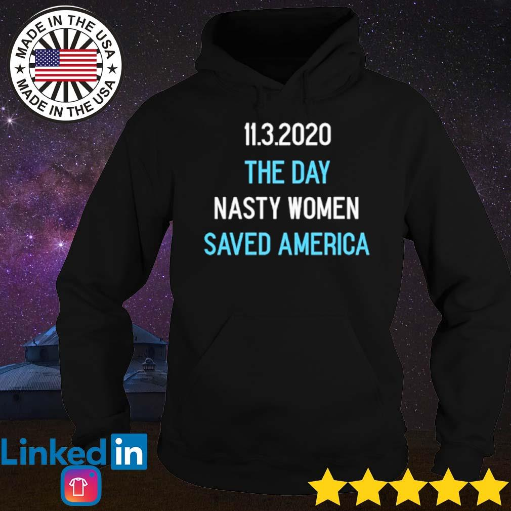 11.3.2020 The day nasty women saved America s Hoodie