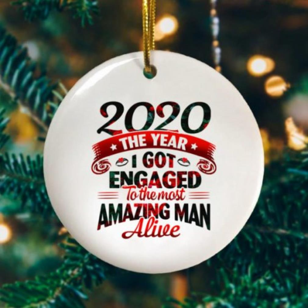 2020 The year I got engaged to the most an amazing man alive ornament