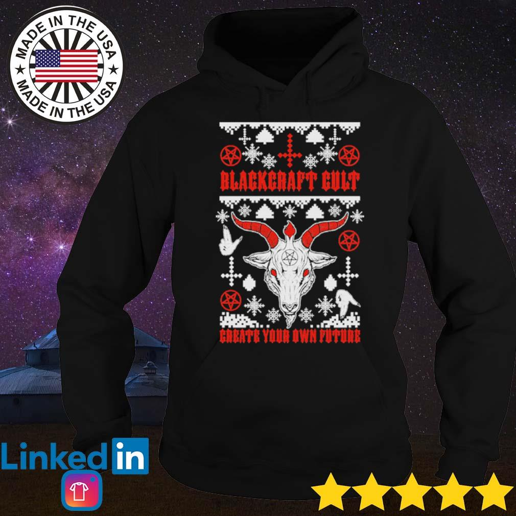 Blackcraft Cult create your own future ugly Christmas sweater Hoodie
