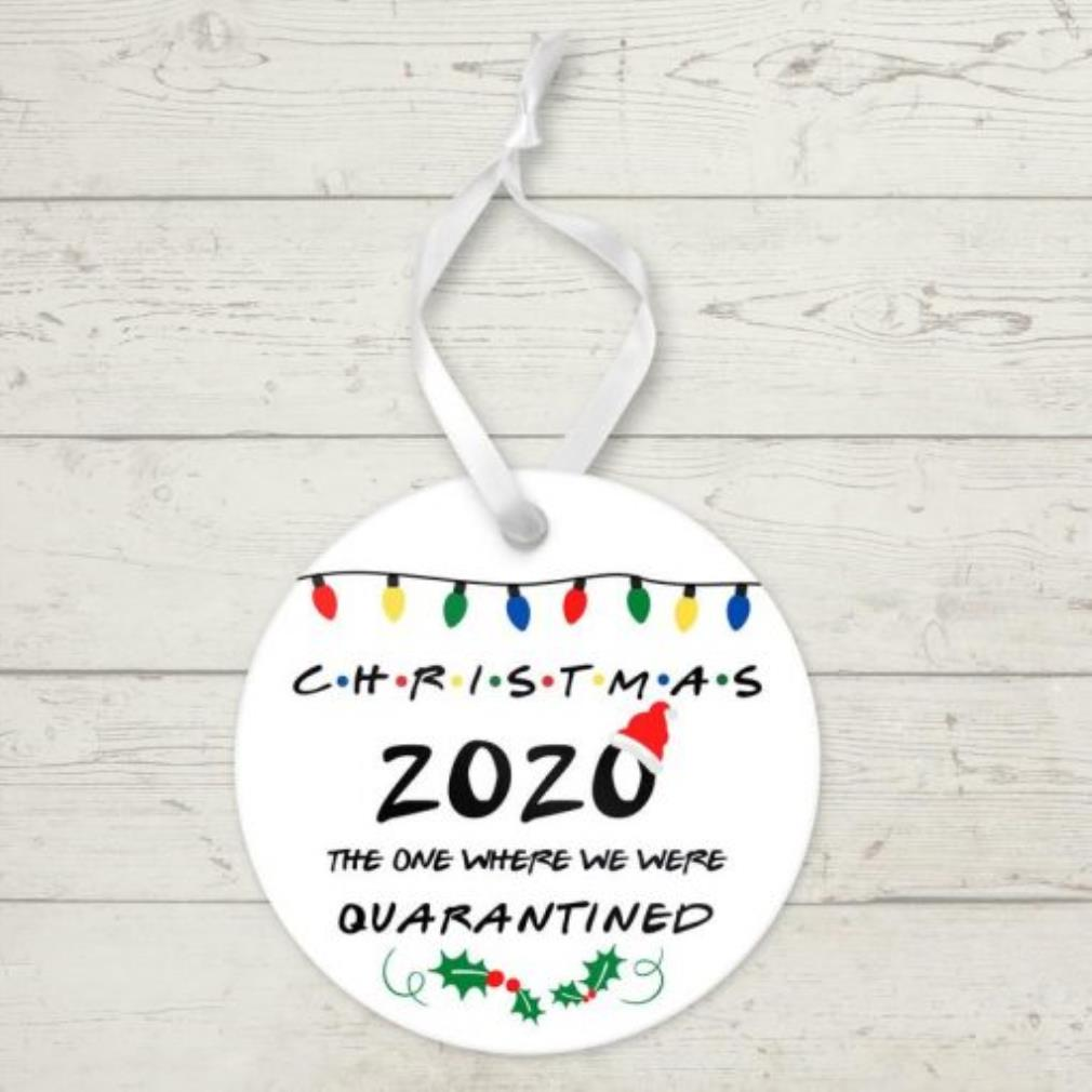 Christmas 2020 the one where we were quarantined ornament
