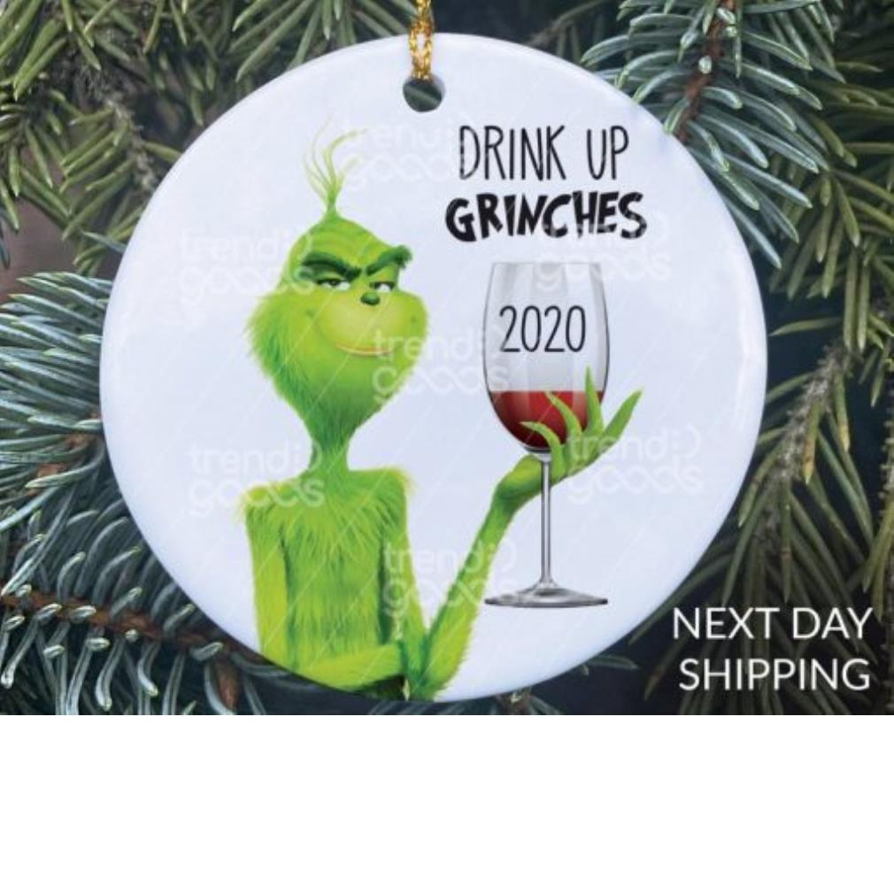 Drink up Grinches 2020 ornament