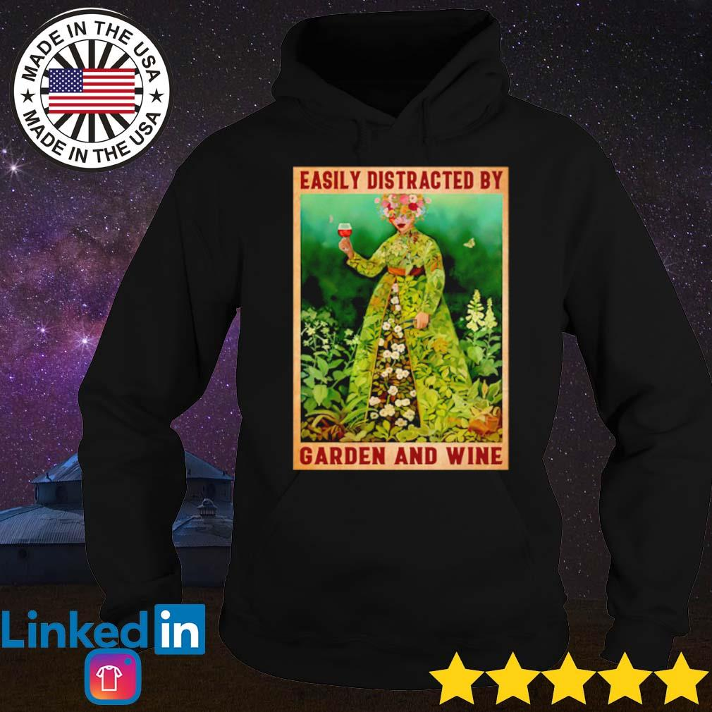 Girl easily distracted by garden and wine poster s Hoodie