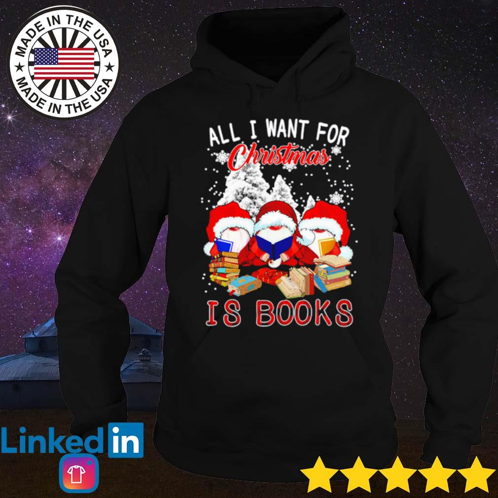 Gnomes read book all I want for Christmas is books sweater Hoodie
