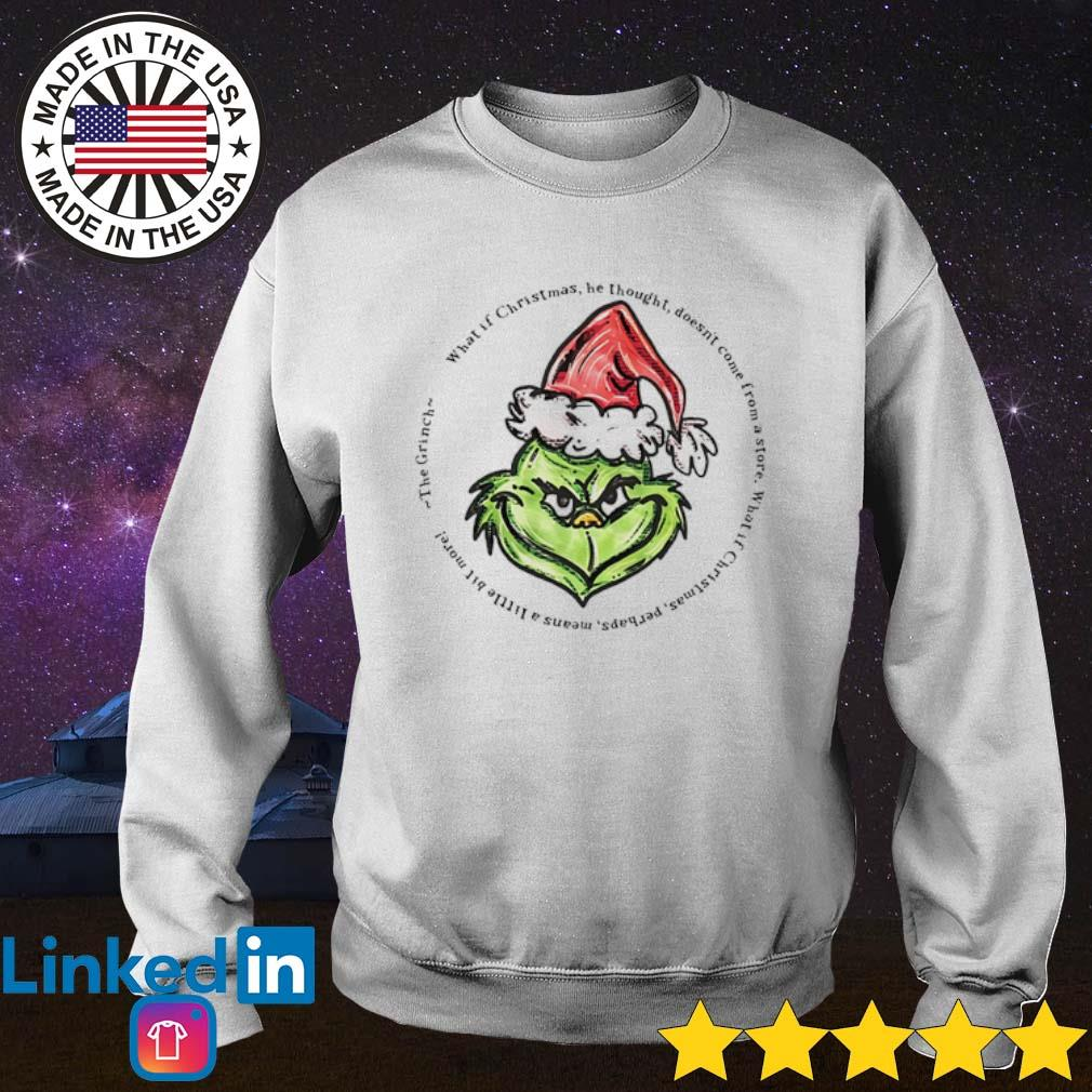 Grinch Santa hat what if Christmas he thought doesn't come from store sweater