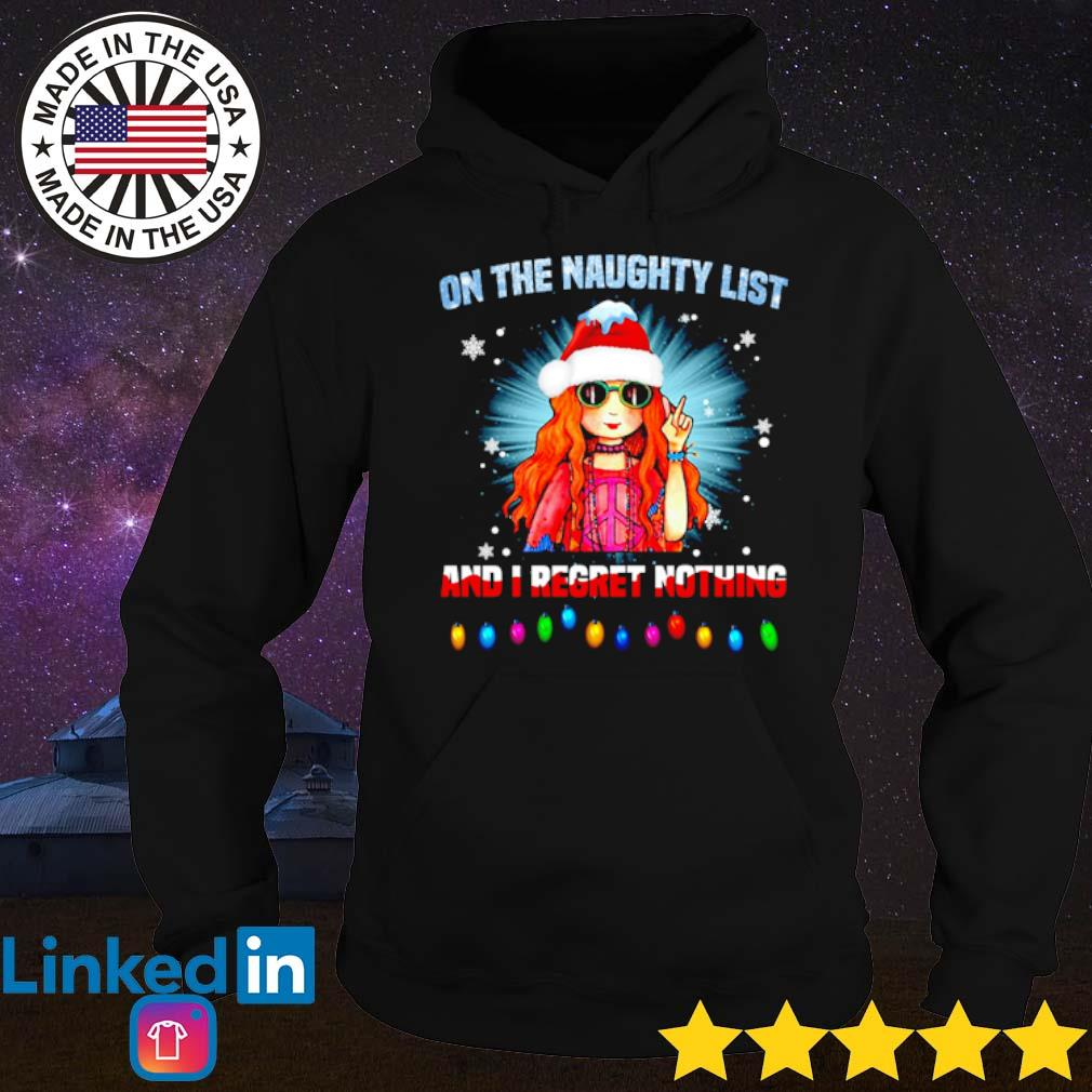 Hippie girl Santa on the naughty list and I regret nothing Christmas sweater Hoodie