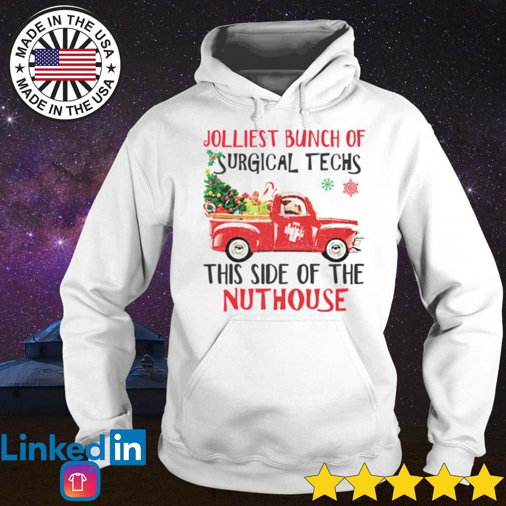 Jolliest bunch of surgical techs this side of the nuthouse Christmas sweater Hoodie