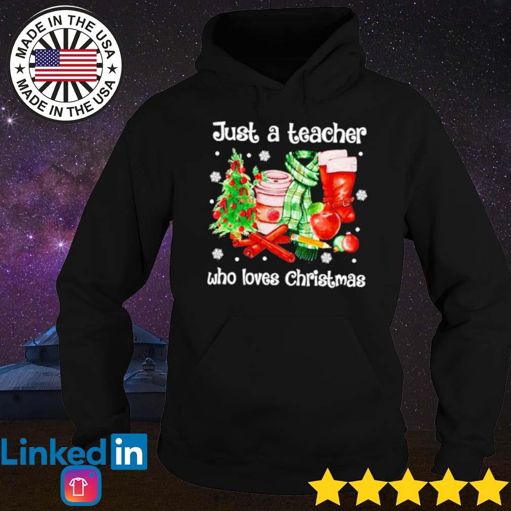 Just a teacher who loves Christmas sweater Hoodie