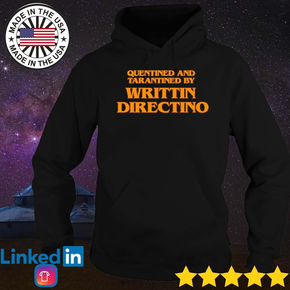 Quentined and tarantined by writtin directino s Hoodie