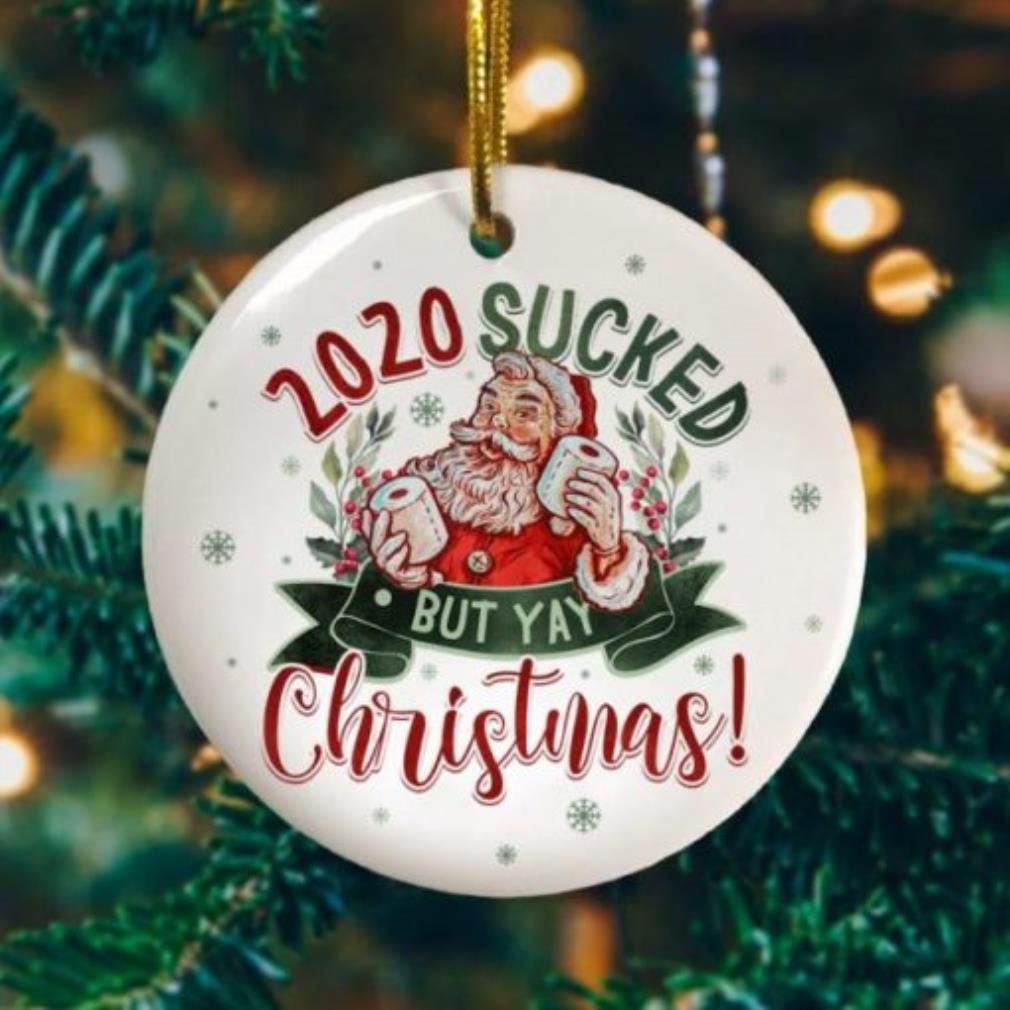 Santa Claus 2020 sucked but yay Christmas ornament