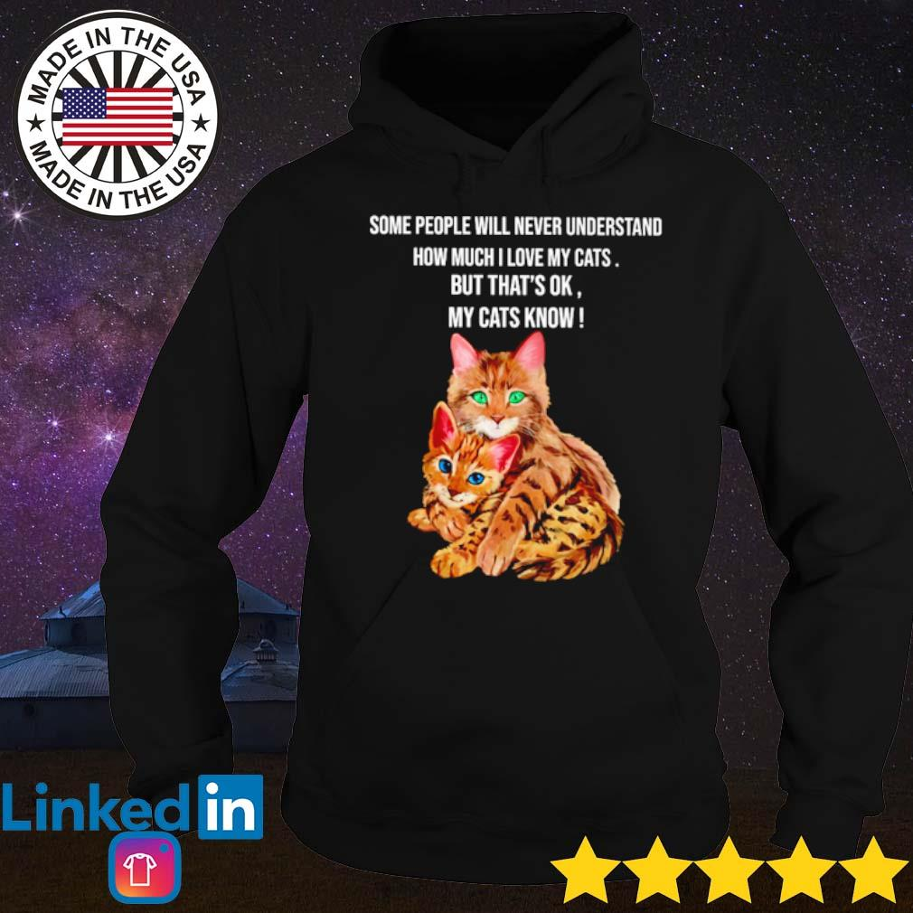Some people will never understand how much I love my cats but that's ok my cats know s Hoodie