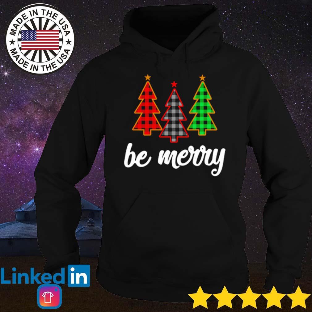 Three tree be Merry Christmas sweater Hoodie