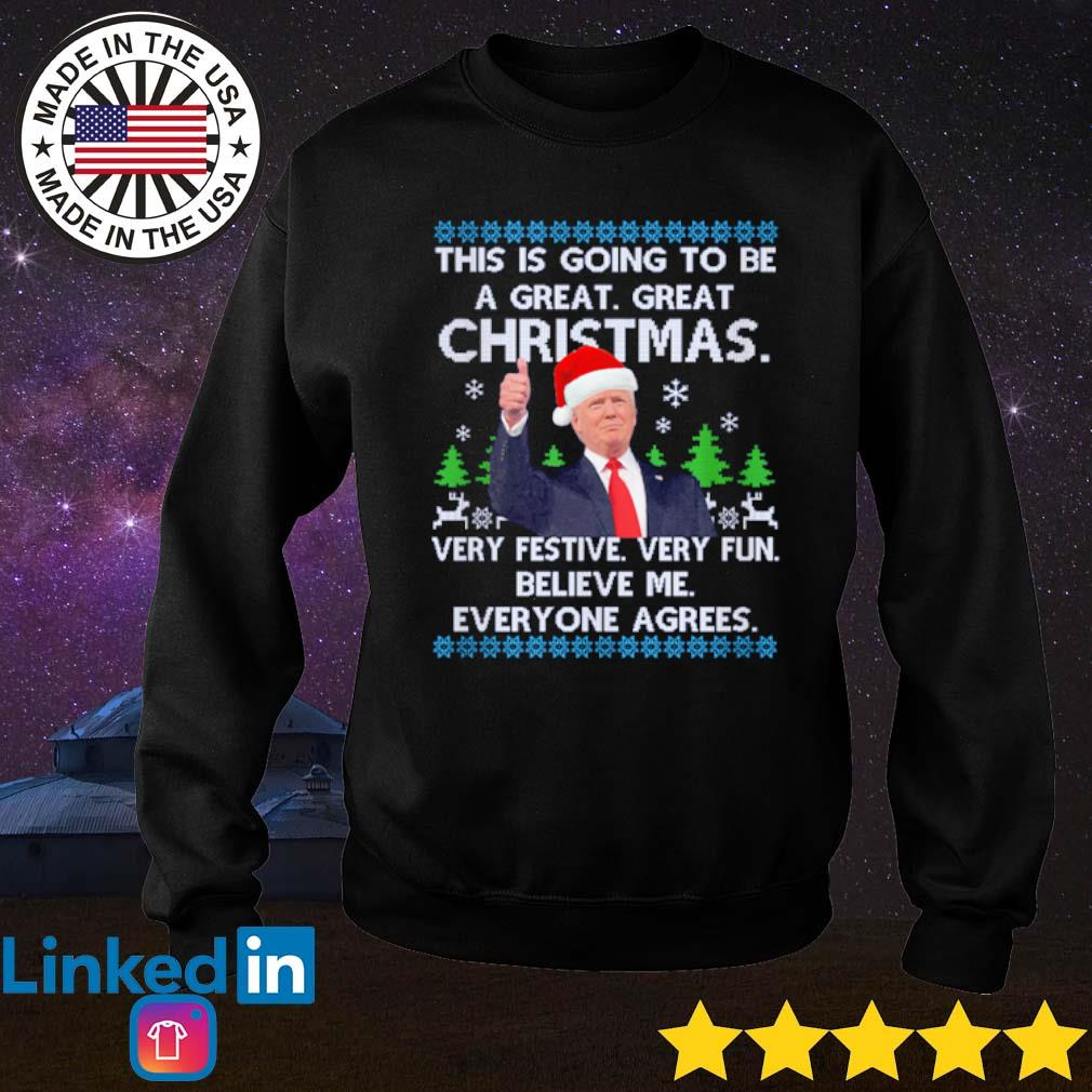 Trump this is going to be a great great Christmas very festive very fun believe me everyone agrees sweater