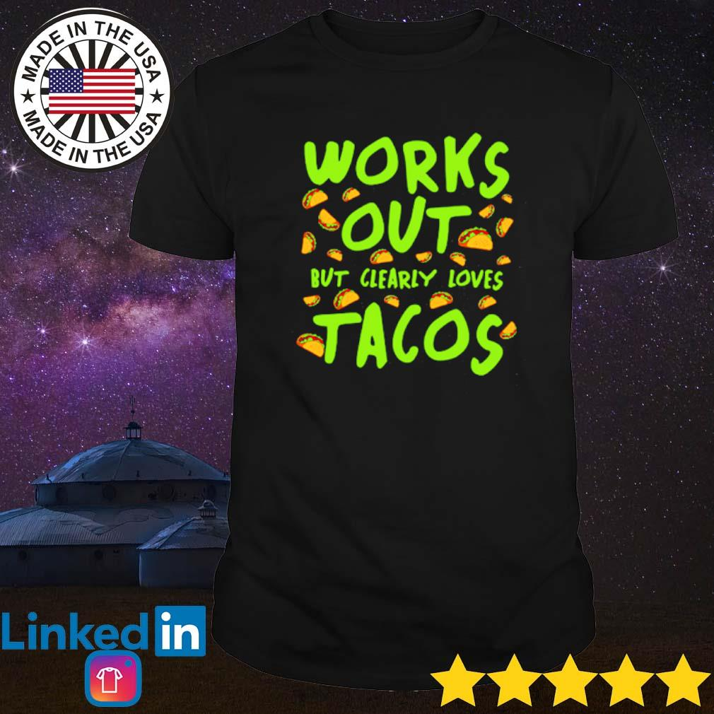 Works out but clearly loves Tacos fitness shirt