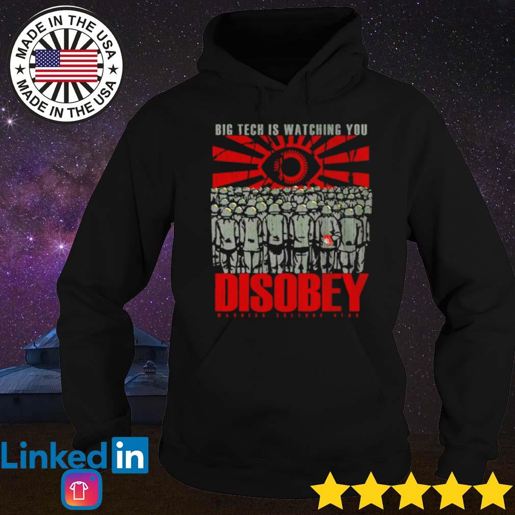 Big tech is watching you disobey s Hoodie