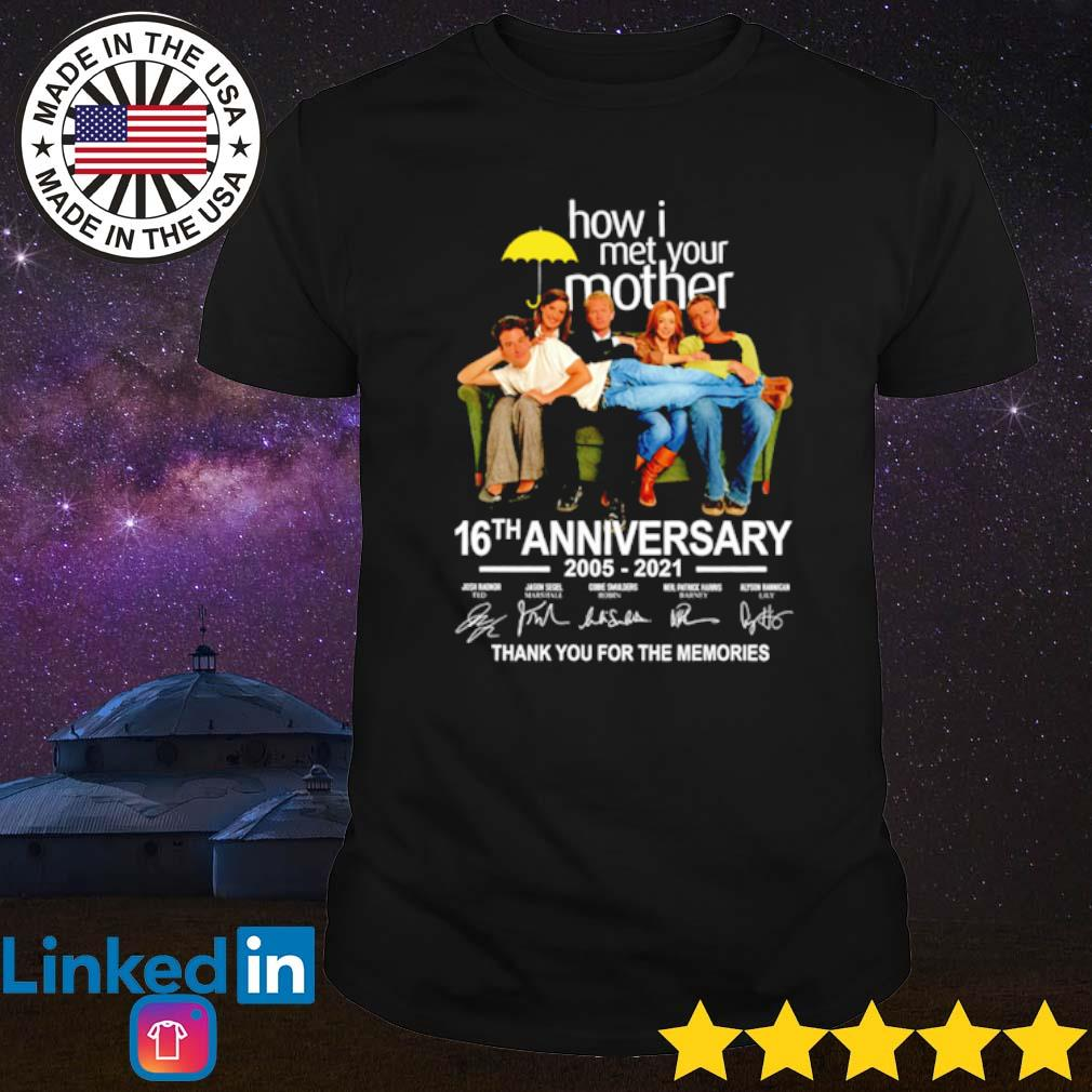 How I met your mother 16th Anniversary 2005-2021 thank you for the memories signatures shirt