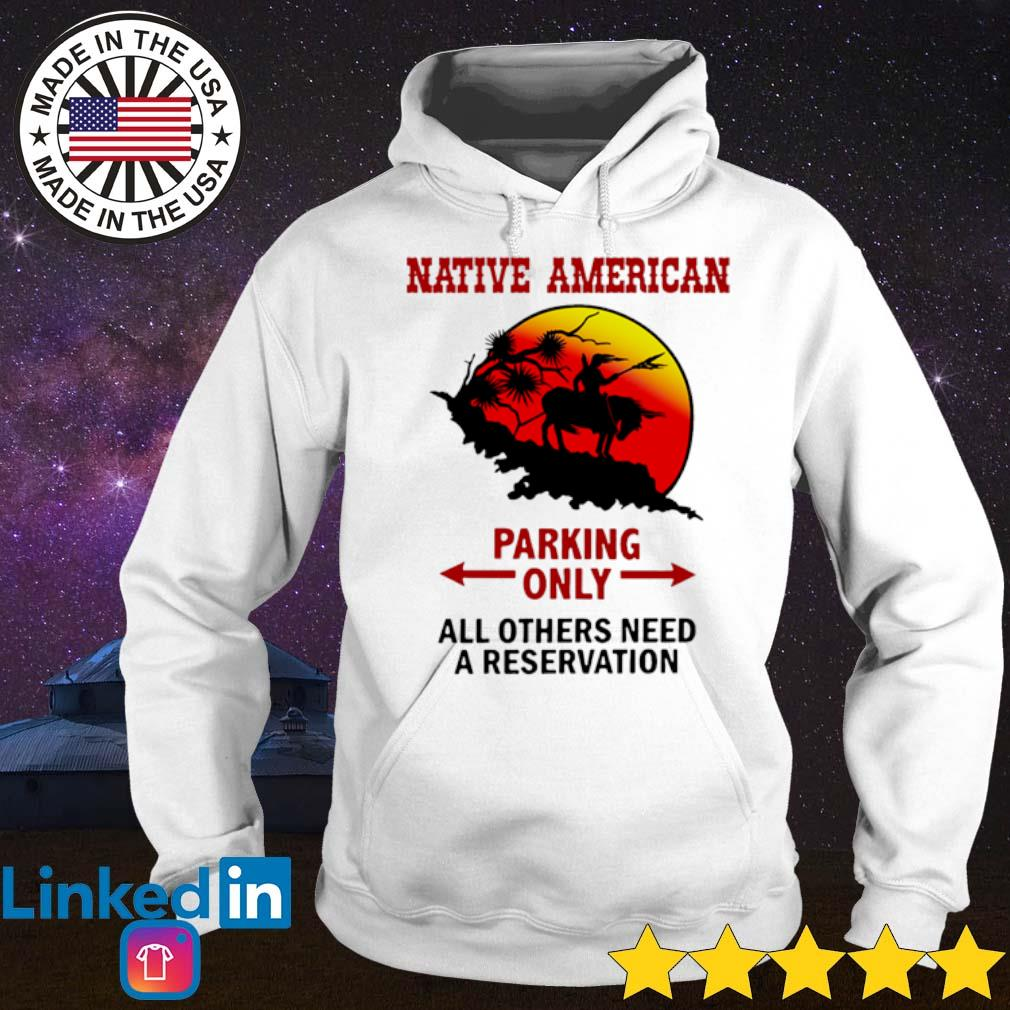 Native American parking only all others need a reservation s Hoodie