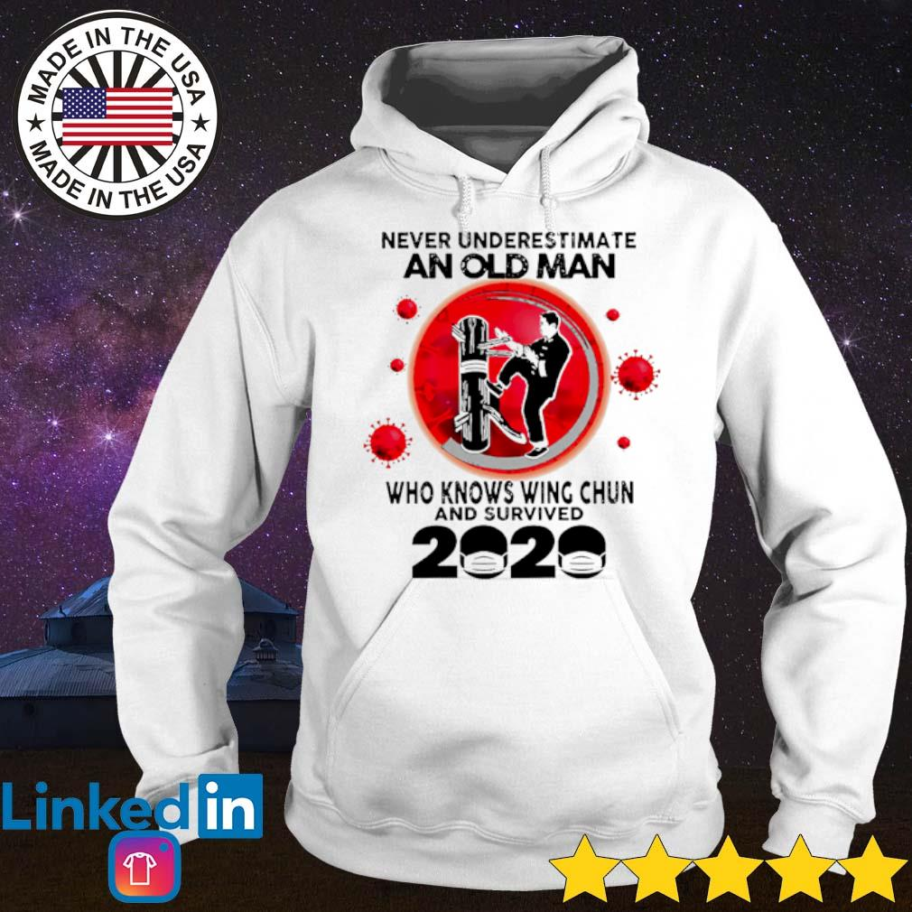 Never underestimate an old man who knows Wing Chun and survived 2020 blood moon s Hoodie
