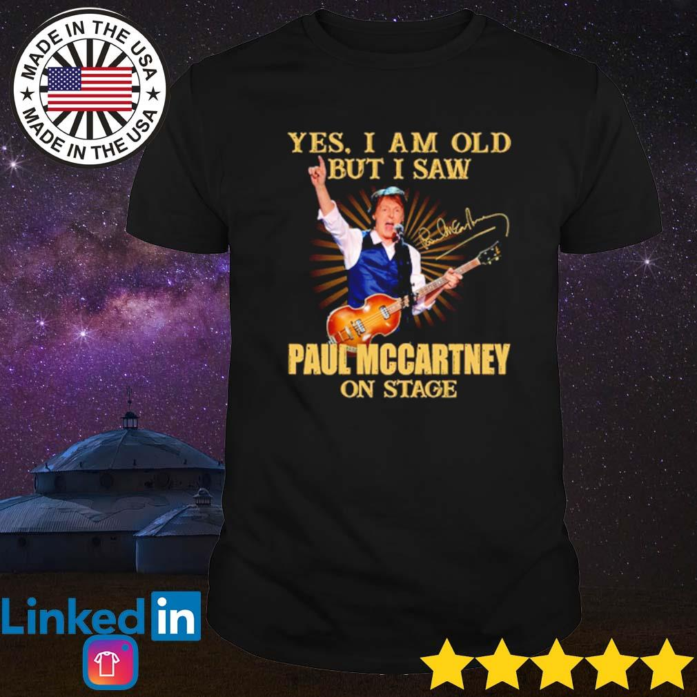 Yes I am old but I saw Paul Mccartney on stage signature shirt